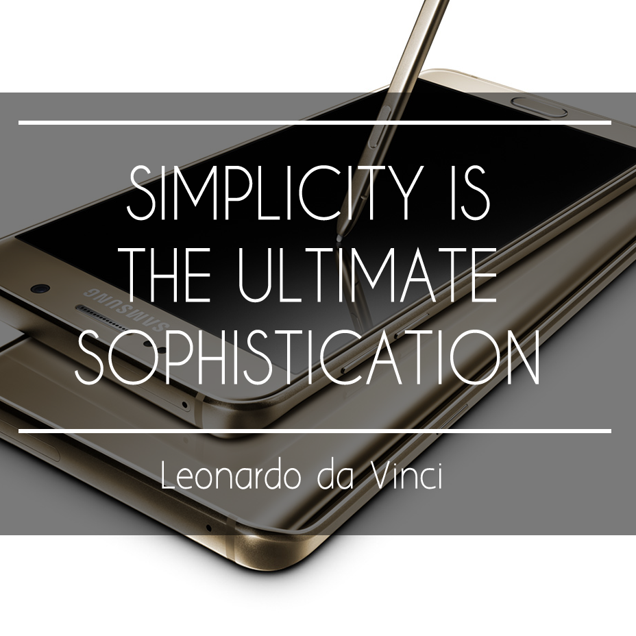 Simpicity is the ultimate sophistication