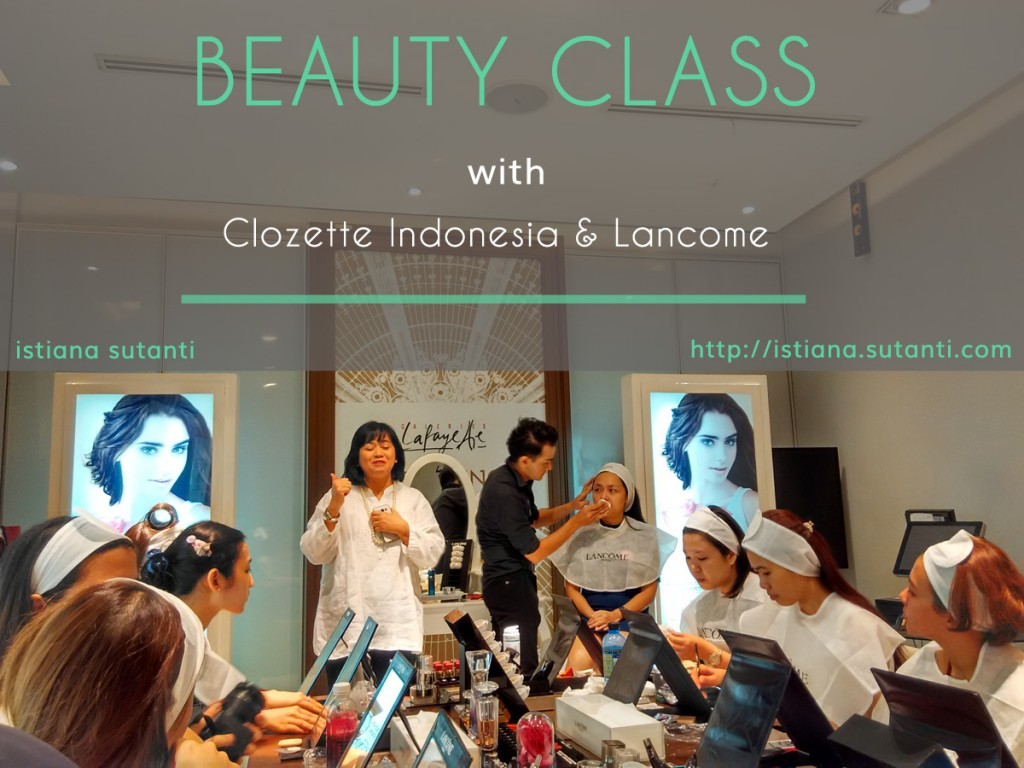 Beauty Class with Clozette & Lancome