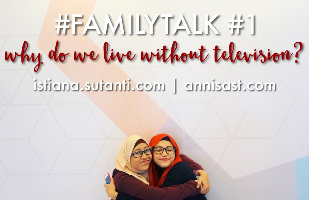 FamilyTalk #1 - Why Do We Live Without Television